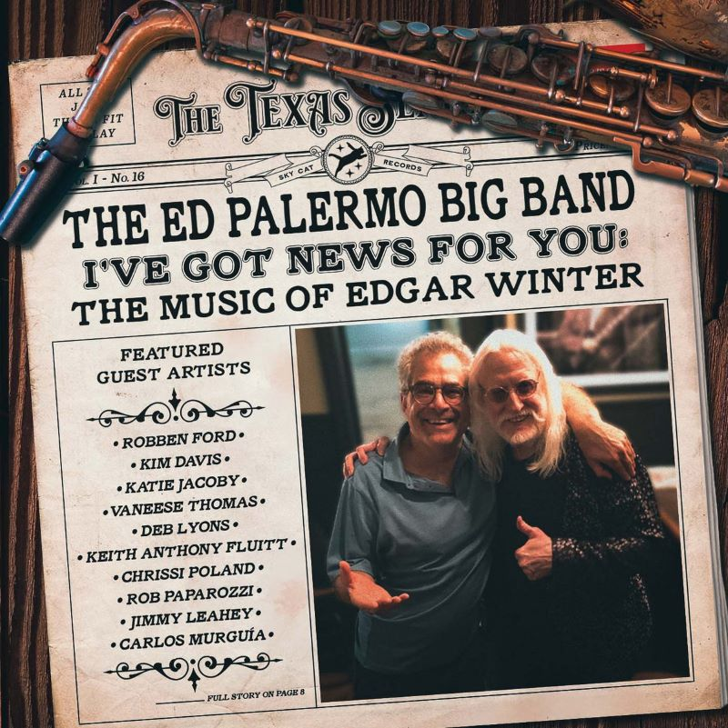 ED PALERMO - I've Got News For You : The Music of Edgar Winter cover