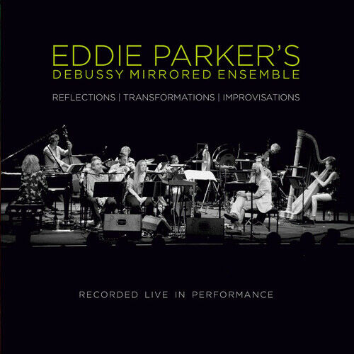 EDDIE PARKERS DEBUSSY MIRRORED ENSEMBLE - Reflections-Transformations-Improvisations cover