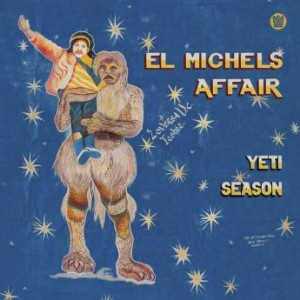 EL MICHELS AFFAIR - Yeti Season cover