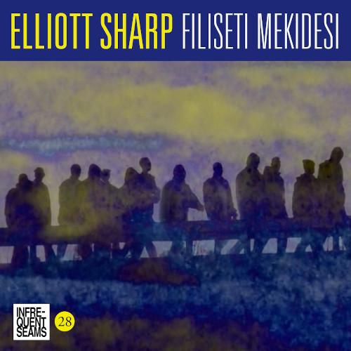 ELLIOTT SHARP - Filiseti Mekidesi cover