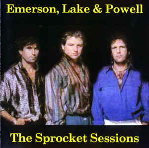 EMERSON LAKE AND PALMER - Emerson, Lake & Powell : The Sprocket Sessions cover