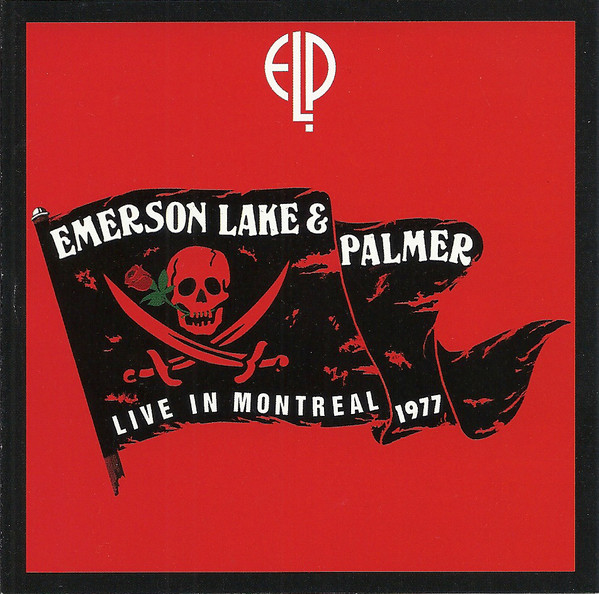 EMERSON LAKE AND PALMER - Live In Montreal 1977 cover