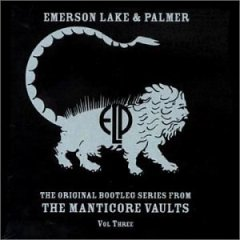 EMERSON LAKE AND PALMER - Original Bootleg Series From The Manticore Vaults Vol. 3 cover