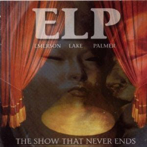 EMERSON LAKE AND PALMER - The Show That Never Ends cover