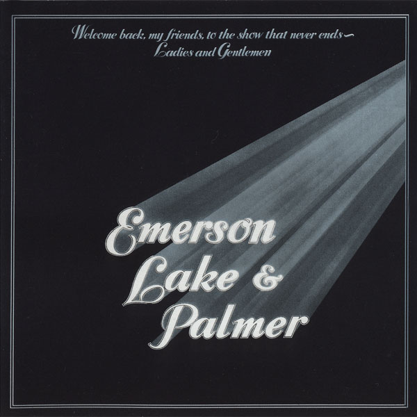 EMERSON LAKE AND PALMER - Welcome Back My Friends To The Show That Never Ends - Ladies And Gentlemen cover