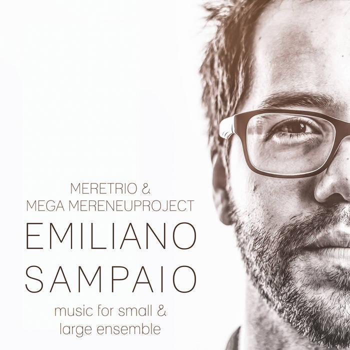 EMILLIANO SAMPAIO - Music for Small and Large Ensembles - Mega Mereneu Project Big Band cover