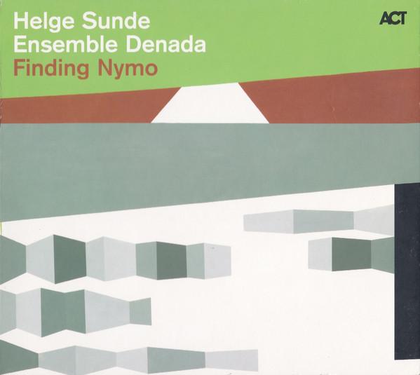ENSEMBLE DENADA / OSLO JAZZ ENSEMBLE - Helge Sunde, Ensemble Denada : Finding Nymo cover