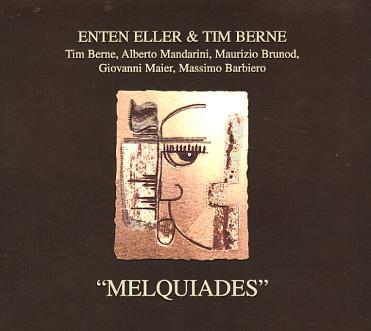 ENTEN ELLER - Melquiades (with Tim Berne) cover