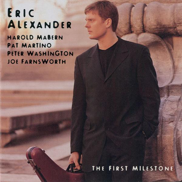 ERIC ALEXANDER - The First Milestone cover