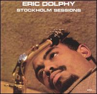 ERIC DOLPHY - Stockholm Sessions cover