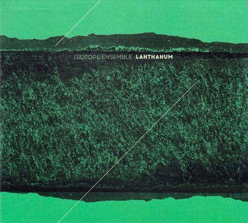 ERNESTO RODRIGUES - Isotope Ensemble : Lanthanum cover