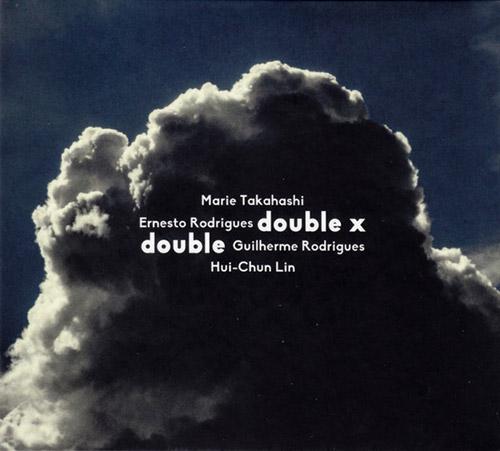 ERNESTO RODRIGUES - Marie Takahashi / Ernesto Rodrigues / Guilherme Rodrigues / Hui-Chun Lin : Double X Double cover