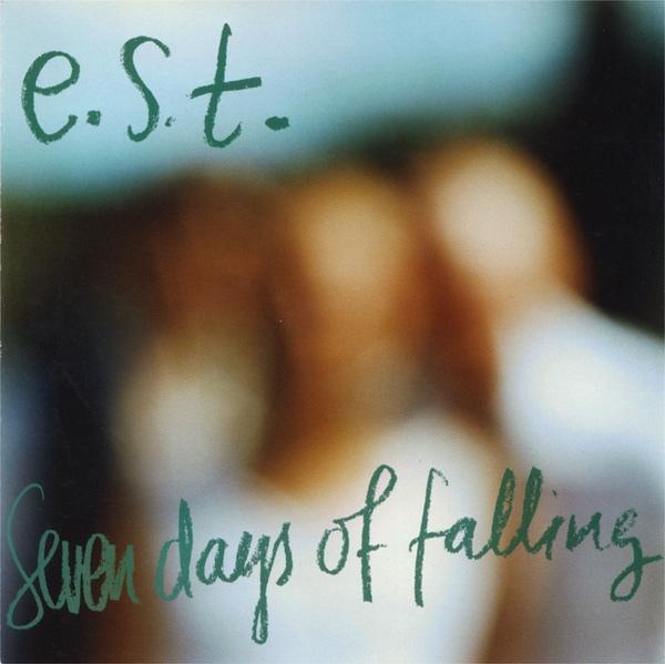 ESBJÖRN SVENSSON TRIO (E.S.T.) - Seven Days of Falling cover