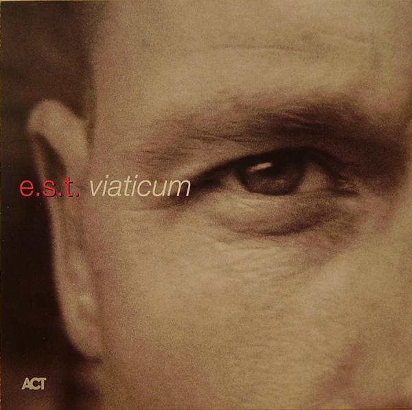 ESBJÖRN SVENSSON TRIO (E.S.T.) - Viaticum cover