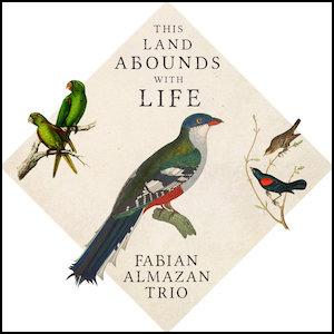 FABIAN ALMAZAN - Fabian Almazan Trio : This Land Abounds with Life cover