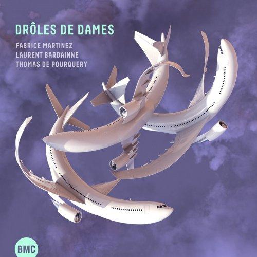 FABRICE MARTINEZ - Fabrice Martinez, Laurent Bardainne, Thomas De Pourquery : Drôles De Dames cover