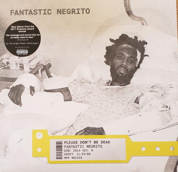 FANTASTIC NEGRITO - Please Dont Be Dead cover