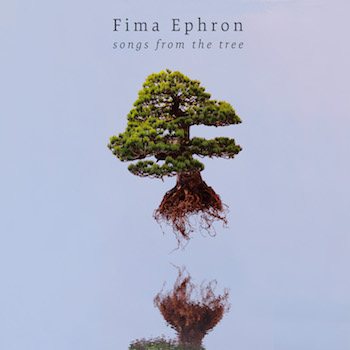 FIMA EPHRON - Songs From The Tree cover