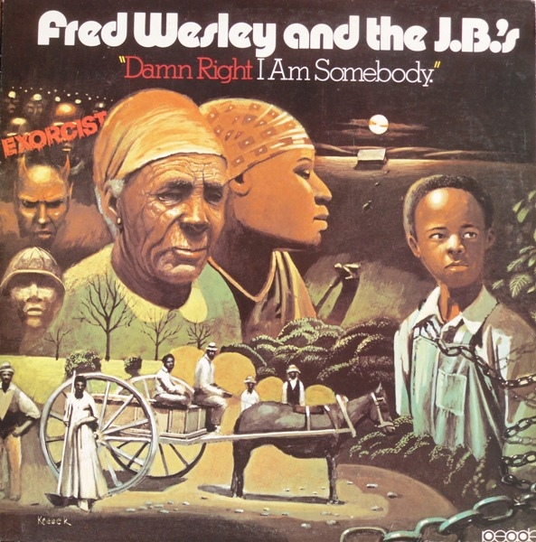 FRED WESLEY - Damn Right I am Somebody (wth the JB's) cover