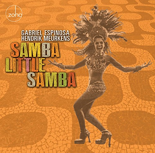 GABRIEL ESPINOSA - Gabriel Espinosa / Hendrik Meurkens : Samba Little Samba cover