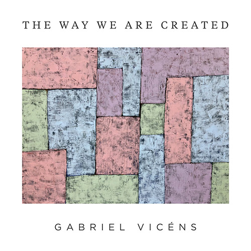 GABRIEL VICÉNS - The Way We Are Created cover