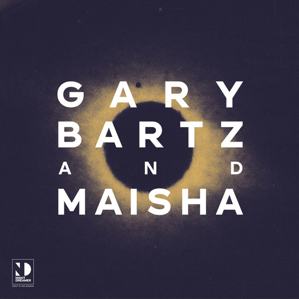 GARY BARTZ - Gary Bartz & Maisha : Night Dreamer Direct-To-Disc Sessions cover