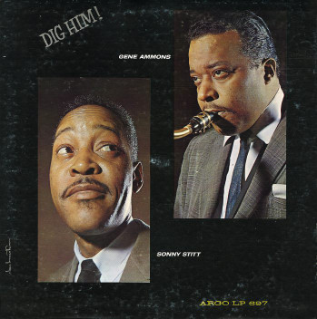 GENE AMMONS - Dig Him! (with Sonny Stitt)(aka We'll Be Together Again) cover
