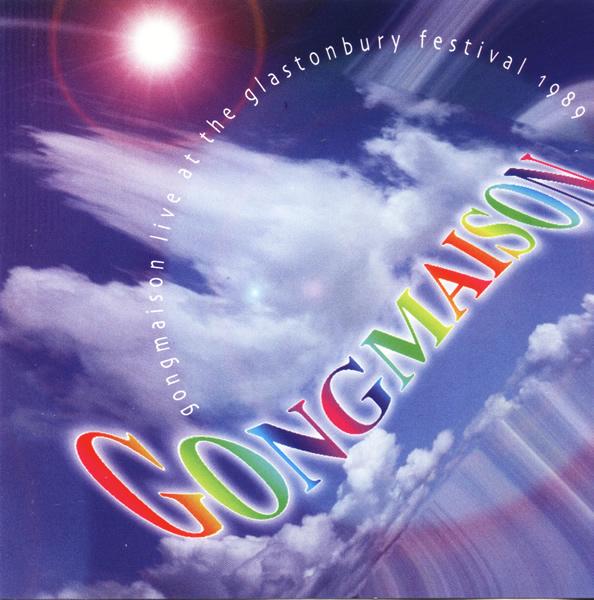 GONG - Gongmaison : Live At The Glastonbury Festival 1989 cover