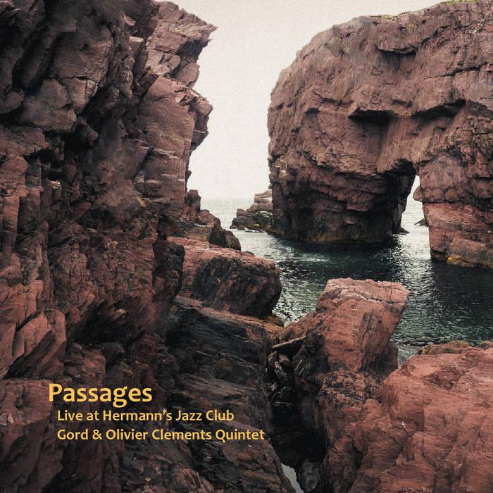 GORD CLEMENTS - Gord & Olivier Clements Quintet : Passages cover