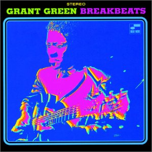 GRANT GREEN - Blue Breakbeats cover