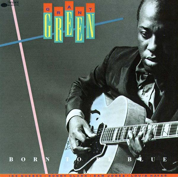 GRANT GREEN - Born to Be Blue cover