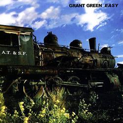 GRANT GREEN - Easy (aka Last Session) cover