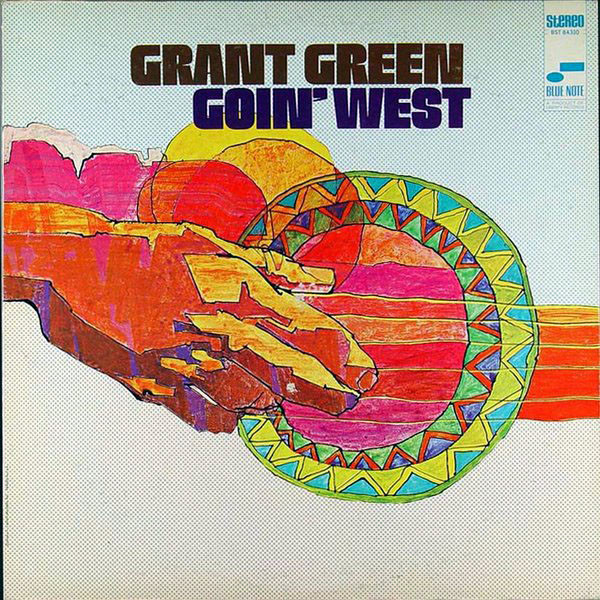 GRANT GREEN - Goin' West cover