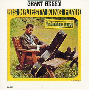 GRANT GREEN - His Majesty King Funk cover