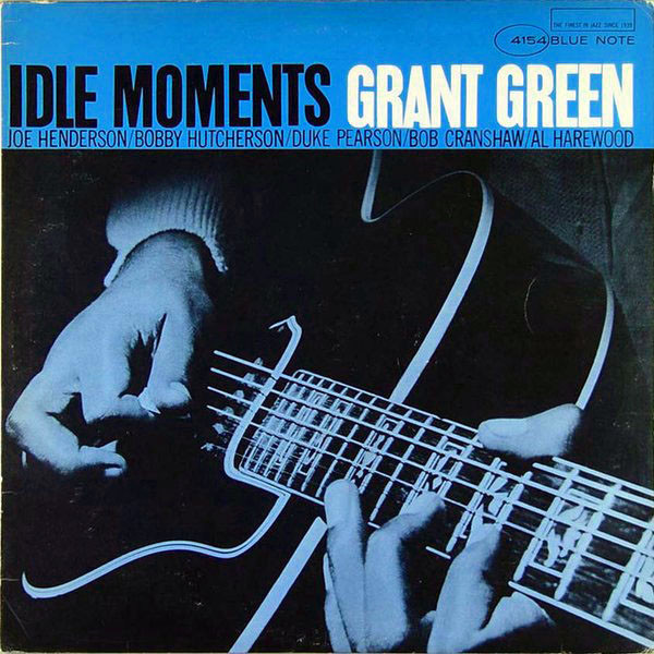 GRANT GREEN - Idle Moments cover