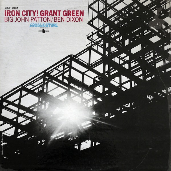 GRANT GREEN - Iron City! cover