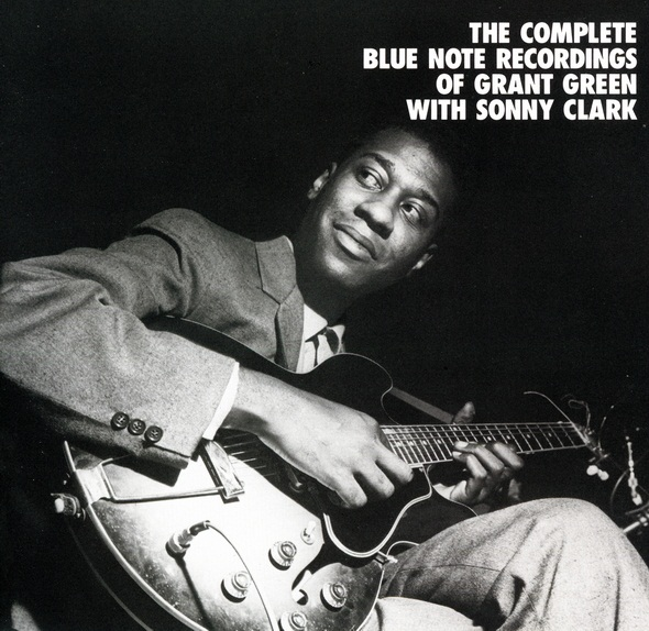 GRANT GREEN - The Complete Blue Note Recordings of Grant Green with Sonny Clark cover