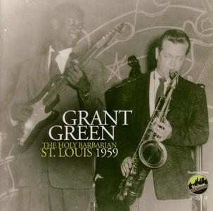GRANT GREEN - The Holy Barbarian St. Louis 1959 cover