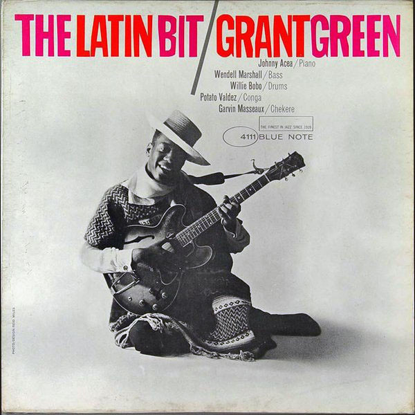 GRANT GREEN - The Latin Bit cover