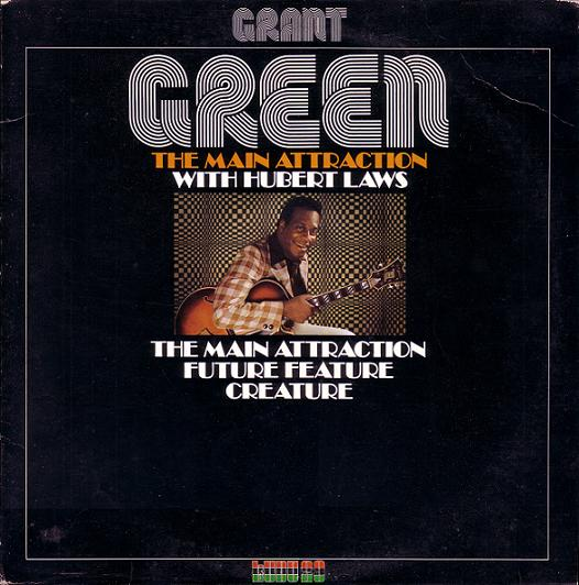 GRANT GREEN - The Main Attraction cover