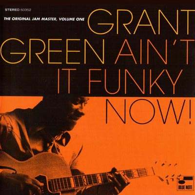 GRANT GREEN - The Original Jam Master, Volume One: Ain't It Funky Now! cover