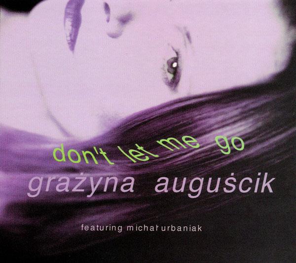 GRAŻYNA AUGUŚCIK - Don't Let Me Go (feat. Michał Urbaniak ) cover