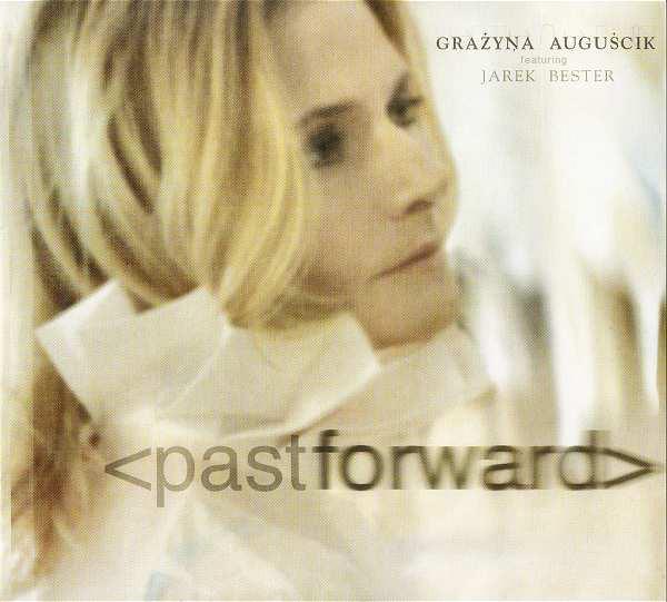 GRAŻYNA AUGUŚCIK - Past Forward cover