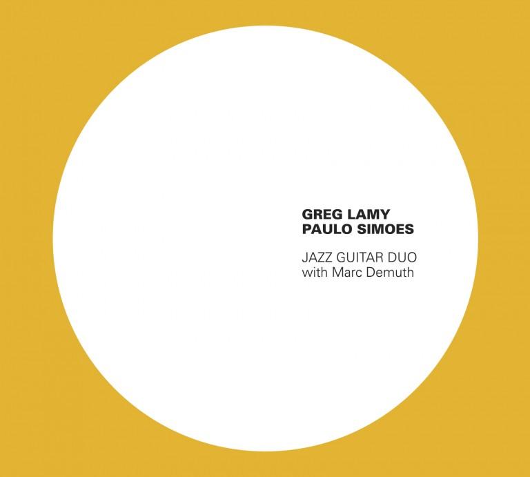 GREG LAMY - Greg Lamy & Paulo Simoes : Jazz Guitar Duo with Marc Demuth cover