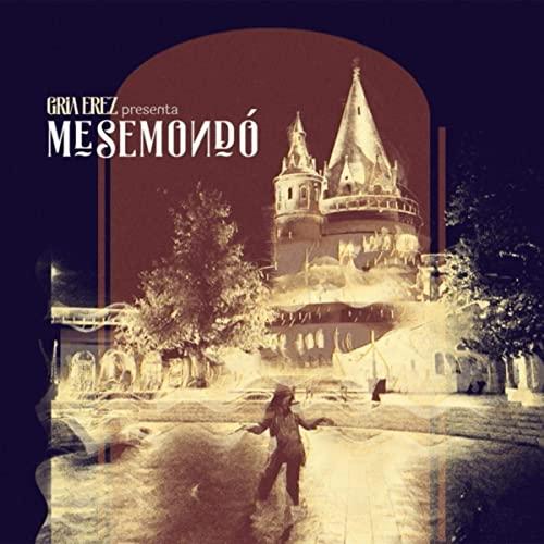 GRÍA EREZ - Mesemondó cover
