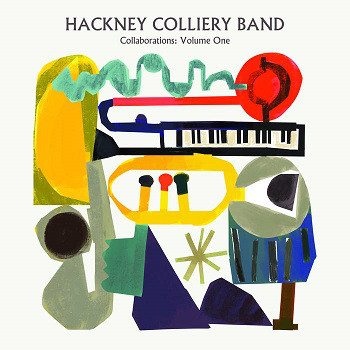HACKNEY COLLIERY BAND - Collaborations Volume One cover