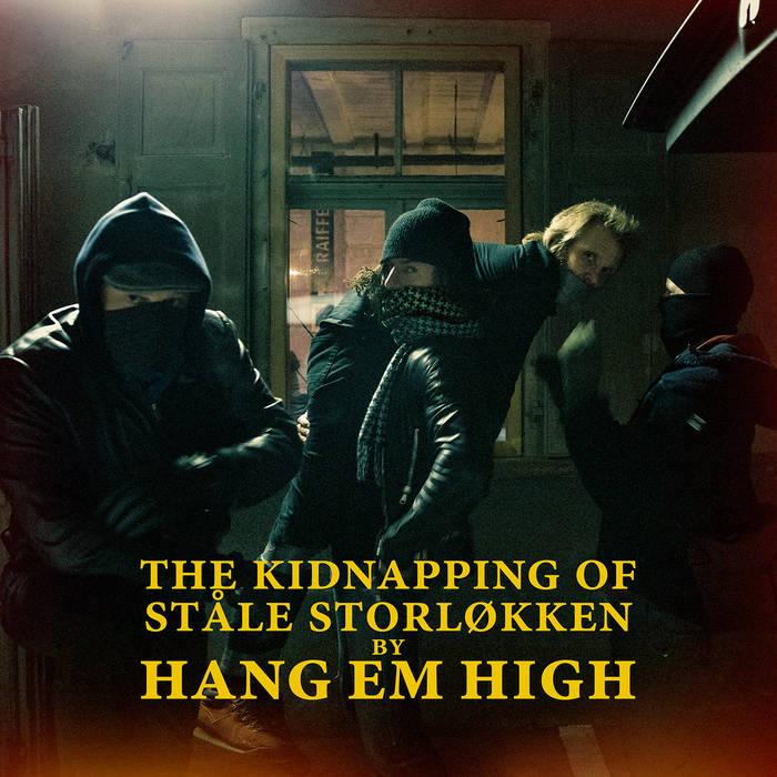 HANG EM HIGH (TRES TESTOSTERONES) - The Kidnapping of Ståle Storløkken cover