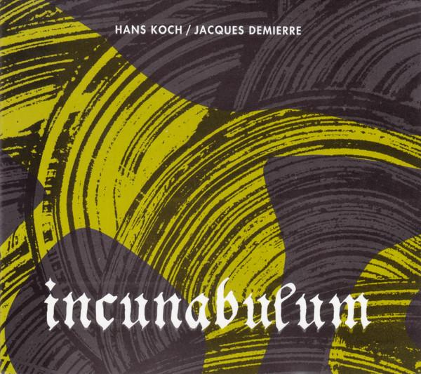 HANS KOCH - Hans Koch / Jacques Demierre : Incunabulum cover