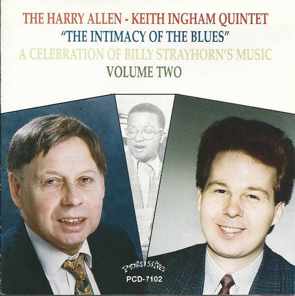 HARRY ALLEN - The Harry Allen-Keith Ingham Quintet : The Intimacy Of The Blues - A Celebration Of Billy Strayhorn's Music Volume Two cover