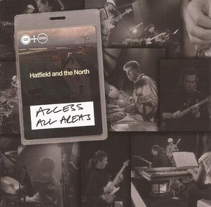 HATFIELD AND THE NORTH - Access All Areas cover